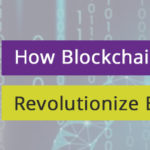 How Blockchain And Revolutionize Blockchain