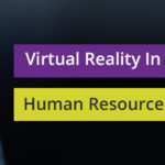 Virtual Reality In Human Resource How Can It Help