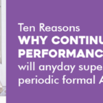 Ten Reasons Why Continuous Performance reviews will anyday supercede periodic formal Appraisals