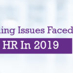 Troubling Issues Faced by HR In 2019