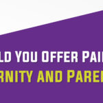 Should You Offer Paid Paternity and Parental Leave - Blog-01